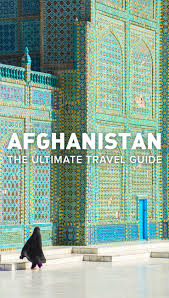 the ultimate afghanistan travel guide lost with purpose