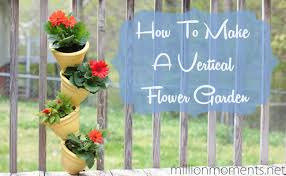 How To Build A Vertical Garden - how to make a vertical flower garden