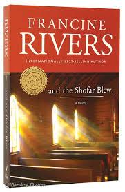 shofar blew to read francine rivers and the shofar blew