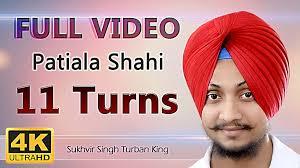 video tutorial turban style 11turns patiala shahi pagg multiple turns full video tutorial