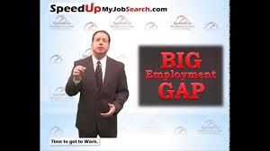 Resume Job Gaps by Big Employment Gap That U0027s Your Edge Youtube