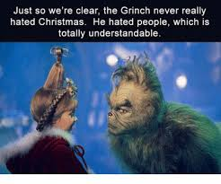 Grinch Memes - 25 best memes about grinch hate grinch hate memes why did the grinch