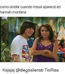 Hannah Montana Memes - como olvidar cuando messi aparecio en hannah montana ksjsjaj