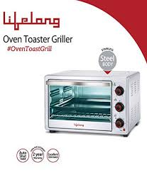 Price Of Oven Toaster Lifelong 26 Ltr Oven Toast Griller Otg Price In India Buy