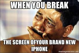 New Iphone Meme - when you break the screen ofyour brand new iphone crying man meme