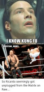 The Matrix Meme - i know kung fu meme generator net memes so ricardo seemingly got
