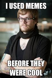 Pictures Used For Memes - i used memes before they were cool hipster barista quickmeme