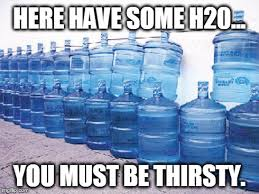 Thirsty Meme - image tagged in thirsty water funny meme imgflip
