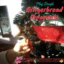gingerbread play dough ornaments sugar spice and glitter