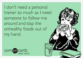 Personal Trainer Meme - i don t need a personal trainer so much as i need someone to follow