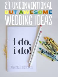wedding ideas 23 unconventional but awesome wedding ideas