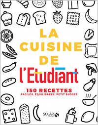 cuisine pour 騁udiant cuisine facile 騁udiant 100 images livre cuisine v馮騁arienne