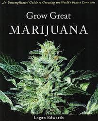 amazon com grow great marijuana an uncomplicated guide to