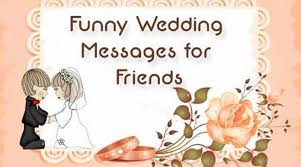 wedding wishes humor wedding messages wedding ideas
