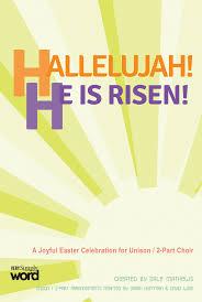 easter choral hallelujah he is risen easter choral