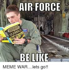 Navy Memes - air force dummies navy memes com be like meme warlets go be
