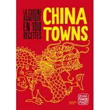 fnac livres cuisine chinatowns la cuisine asiatique en 100 recettes relié jean
