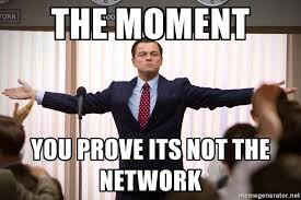 Network Engineer Meme - itsnotthenetwork hashtag on twitter