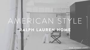 One Kings Lane Home Decor by American Style With Ralph Lauren Home One Kings Lane Youtube