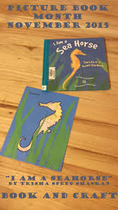 picture book month i am a seahorse book and craft healthy happy