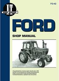 ford shop manual modelstw5 tw15 tw25 u0026 tw35 i u0026 t shop service