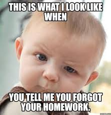 Forgot Meme - 35 very funny homework meme images and photos on the internet