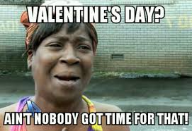 Valentine Meme - 20 funny valentine s day memes for singles sayingimages com