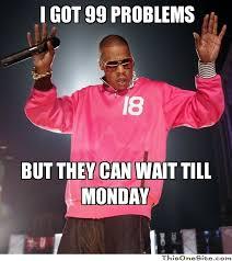 I Got 99 Problems Meme - i got 99 problems this one site