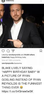 Happy Birthday Ryan Gosling Meme - 25 best memes about ryan gosling ryan gosling memes