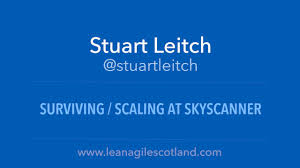 Sky Scanner Stuart Leitch Surviving Scaling At Skyscanner On Vimeo
