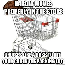 Shopping Cart Meme - finally one that appears intact have to put weight on one side to