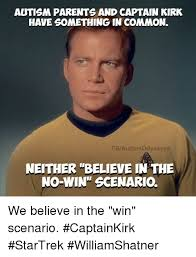 Kirk Meme - autism parents and captain kirk have something in common