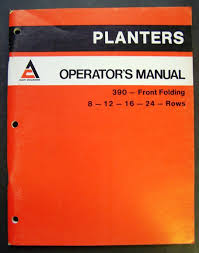 allis chalmers model 390 front folding planters operators manual