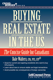 buying real estate in the us the concise guide for canadians