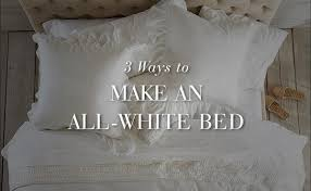 White Bed Sheets Twitter Header 3 Ways To Make An All White Bed Pottery Barn