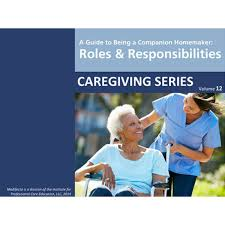 Senior Comfort Guide A Guide To Being A Companion Homemaker Roles And Responsibilities