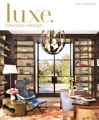 Home Design Contents Restoration North Hollywood Ca Luxe Magazine March 2016 San Francisco By Sandow Media Llc Issuu