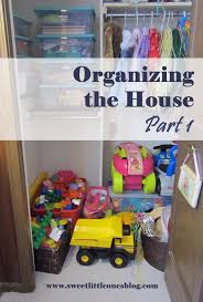 Organizing House by Sweet Little Ones Organizing The House Part 1