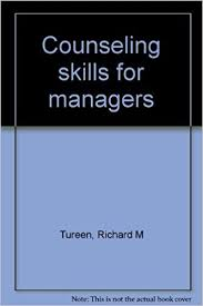 Counseling Skills For Managers Counseling Skills For Managers Richard M Tureen 9780961311407