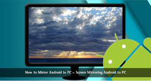 screen mirroring android how to mirror android to pc screen mirroring android to pc