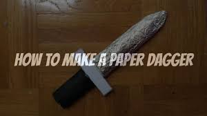 how to make kitchen knives how to make a paper dagger youtube