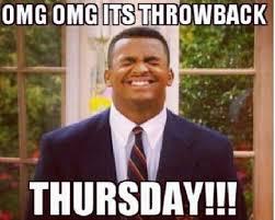 Throwback Thursday Meme - tbt quotes omg omg it s throwback thursday picsmine