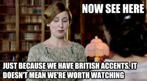 Downton Abbey Meme - downton abbey memes quickmeme