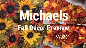 michaels craft store fall decor preview 2017 youtube