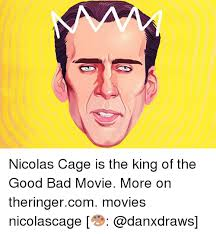 What Movie Is The Nicolas Cage Meme From - nicolas cage is the king of the good bad movie more on theringercom