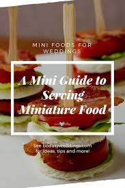 cuisine miniature mini foods for weddings a mini guide to serving miniature food