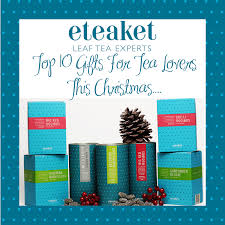 top 10 christmas gifts for tea lovers eteaket