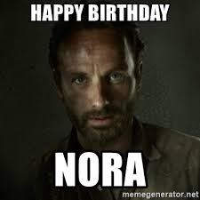 Walking Dead Meme Generator - happy birthday nora rick walking dead meme generator
