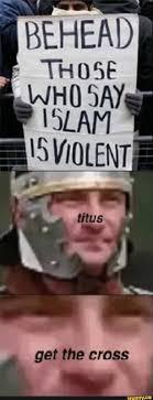 Get Meme - titus get the cross know your meme