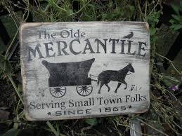 primitive country sign mercantile sign the old